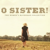 Cover of the album O Sister! The Women's Bluegrass Collection