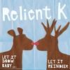 Couverture de l'album Let It Snow Baby ... Let It Reindeer