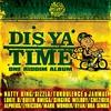 Couverture de l'album Dis Ya Time - One Riddim Album