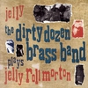 Cover of the album Jelly - The Dirty Dozen Brass Band Plays Jelly Roll Morton