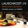 Cover of the album Lauschkost 4 - Feinkost für die Sinne - Lounge serviert von Vargo